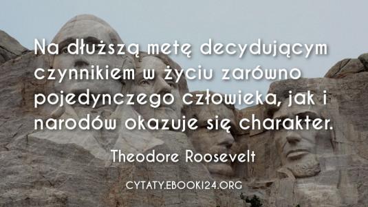 ✩ Theodore Roosevelt cytat o charakterze ✩   Cytaty motywacyjne