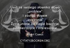 ✩ Albert Camus cytat o problemie i wyzwaniu ✩ | Cytaty motywacyjne
