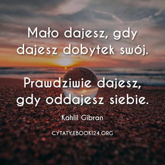 ✩ Kahlil Gibran cytat o prawdziwym dawaniu ✩   Cytaty motywacyjne