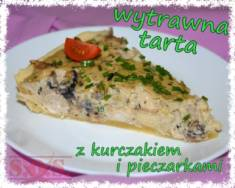 Tarta z kurczakiem i pieczarkami | Blog Kulinarny Czas na pyszną tartę z kurczakiem i pieczarkam ...