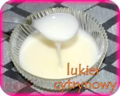 Lukier cytrynowy | Blog Kulinarny Domowy lukier zrobiony jedynie z 2 składników – z cukru pudru  ...