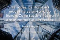 ✩ Frank Bettger cytat o smykałce do handlu ✩ | Cytaty motywacyjne