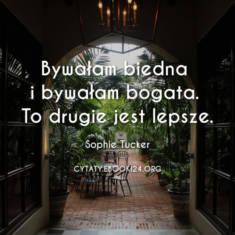 ✩ Sophie Tucker cytat o byciu bogatym ✩ | Cytaty motywacyjne