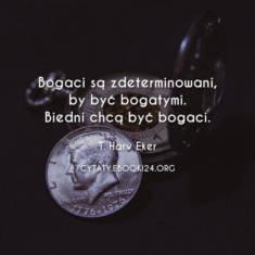 ✩ T. Harv Eker cytat biednych i bogatych ✩ | Cytaty motywacyjne