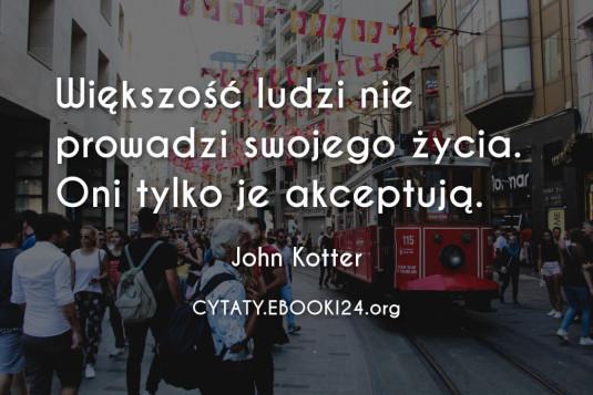 ✩ John Kotter cytat o życiu ✩   Cytaty motywacyjne