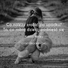 ✩ Aldous Huxley cytat o tym co zrobić po upadku ✩ | Cytaty motywacyjne