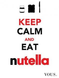 Jedz nutelle. Nutella rozumie, pyszna. Czy schudnę jedząc nutelle? Uwielbiam!