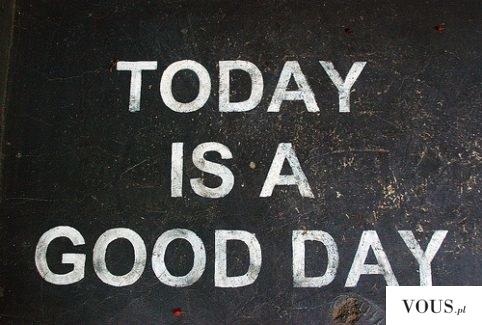 Dziś jest dobry dzień! Od czego zaczęłaś poniedziałek by cały tydzień stal się piękniejszy? :)