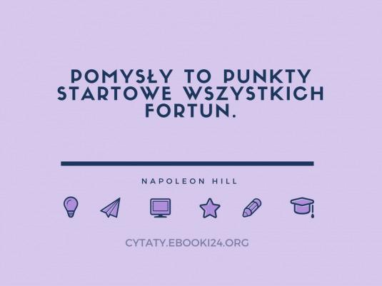 ✩ Napoleon Hill cytat o pomysłach ✩ | Cytaty motywacyjne
