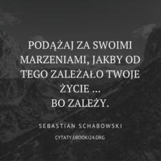 ✩ Sebastian Schabowski cytat o marzeniach ✩ | Cytaty motywacyjne