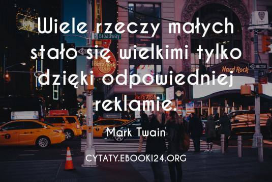 ✩ Mark Twain cytat o reklamie ✩ | Cytaty motywacyjne