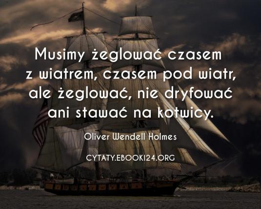✩ Oliver Wendell Holmes cytat o żeglowaniu ✩   Cytaty motywacyjne
