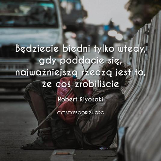✩ Robert Kiyosaki cytat o biedzie ✩ | Cytaty motywacyjne