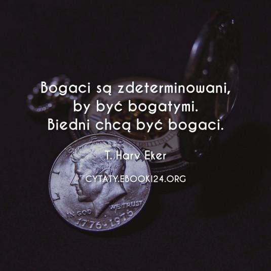 ✩ T. Harv Eker cytat biednych i bogatych ✩   Cytaty motywacyjne
