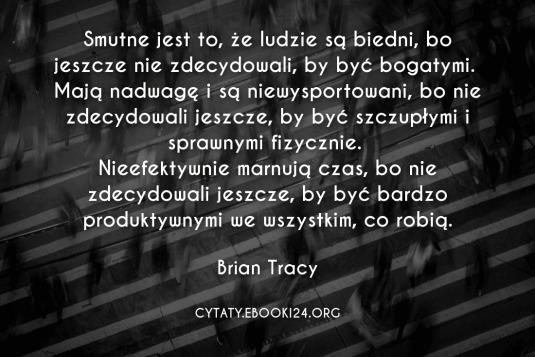 ✩ Brian Tracy cytat o braku zdecydowania ✩   Cytaty motywacyjne