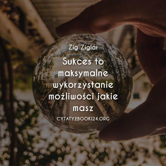 ✩ Zig Ziglar cytat o sukcesie ✩   Cytaty motywacyjne