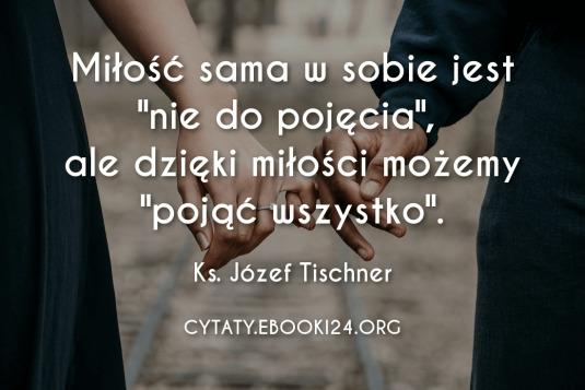 ✩ Ks. Józef Tischner cytat o miłości ✩ | Cytaty motywacyjne