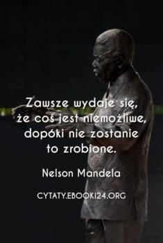✩ Nelson Mandela cytat o rzeczach niemożliwych ✩ | Cytaty motywacyjne
