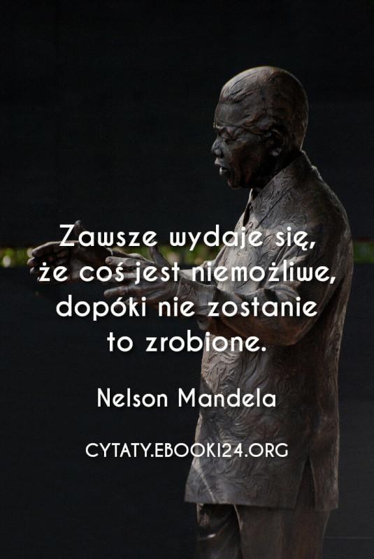 ✩ Nelson Mandela cytat o rzeczach niemożliwych ✩   Cytaty motywacyjne